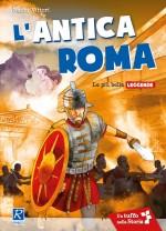 L'antica Roma - Le più belle leggende